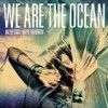 We Are The Ocean - Maybe Today, Maybe Tomorrow: Album-Cover