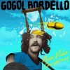 Gogol Bordello - Pura Vida Conspiracy: Album-Cover