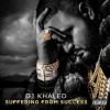 DJ Khaled - Suffering From Success: Album-Cover