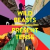 Wild Beasts - Present Tense: Album-Cover