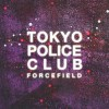 Tokyo Police Club - Forcefield: Album-Cover