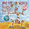 Public Image Ltd - What The World Needs Now...: Album-Cover