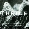 Thrice - To Be Everywhere Is To Be Nowhere: Album-Cover