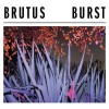 Brutus - Burst: Album-Cover