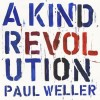 Paul Weller - A Kind Revolution: Album-Cover