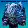 Triggerfinger - Colossus: Album-Cover
