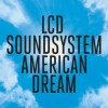 LCD Soundsystem - American Dream: Album-Cover