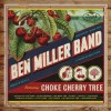 Ben Miller Band - Choke Cherry Tree: Album-Cover