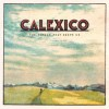 Calexico - The Thread That Keeps Us: Album-Cover