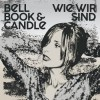 Bell Book & Candle - Wie Wir Sind: Album-Cover