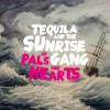 Tequila And The Sunrise Gang - Of Pals And Hearts: Album-Cover