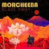 Morcheeba - Blaze Away: Album-Cover