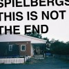 Spielbergs - This Is Not The End: Album-Cover