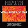 Health - VOL.4 :: SLAVES OF FEAR: Album-Cover