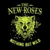 The New Roses - Nothing But Wild: Album-Cover