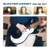 Sleater Kinney - Dig Me Out: Album-Cover