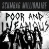 Scumbag Millionaire - Poor And Infamous: Album-Cover