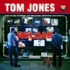 Tom Jones - Reload
