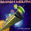 Smash Mouth - Astro Lounge: Album-Cover