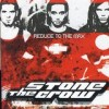 Stone The Crow - Reduce To The Max: Album-Cover