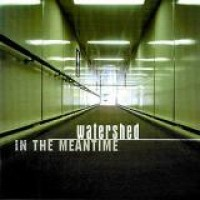 Watershed – In The Meantime