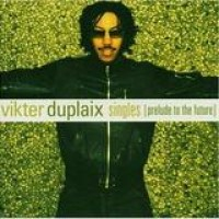 Vikter Duplaix – Singles - Prelude To The Future