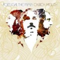 Portugal. The Man – Church Mouth