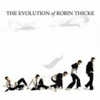 Robin Thicke – The Evolution Of Robin Thicke
