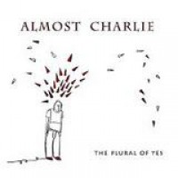 Almost Charlie – The Plural Of Yes