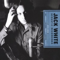 Jack White – Acoustic Recordings 1998-2016