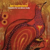 Lee Hazlewood – Requiem For An Almost Lady (Re-Release)