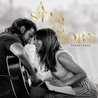 Lady Gaga & Bradley Cooper – A Star Is Born (Soundtrack)