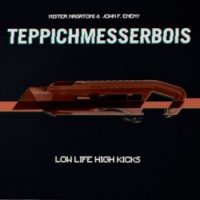 TeppichMesserBois – Low Life High Kicks