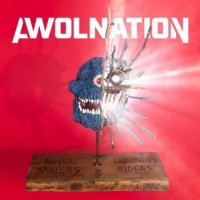 Awolnation – Angel Miners And The Lightning Riders