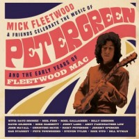 Mick Fleetwood & Friends – Celebrate The Music Of Peter Green ...