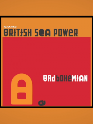 "British Sea Power: Neue Single ""Bad Bohemian"""